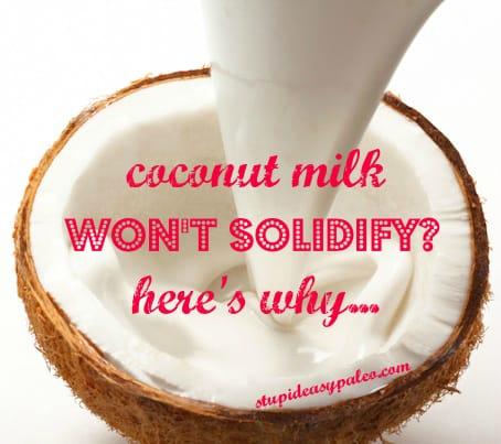 Coconut Milk Won't Solidify? | StupidEasyPaleo.com