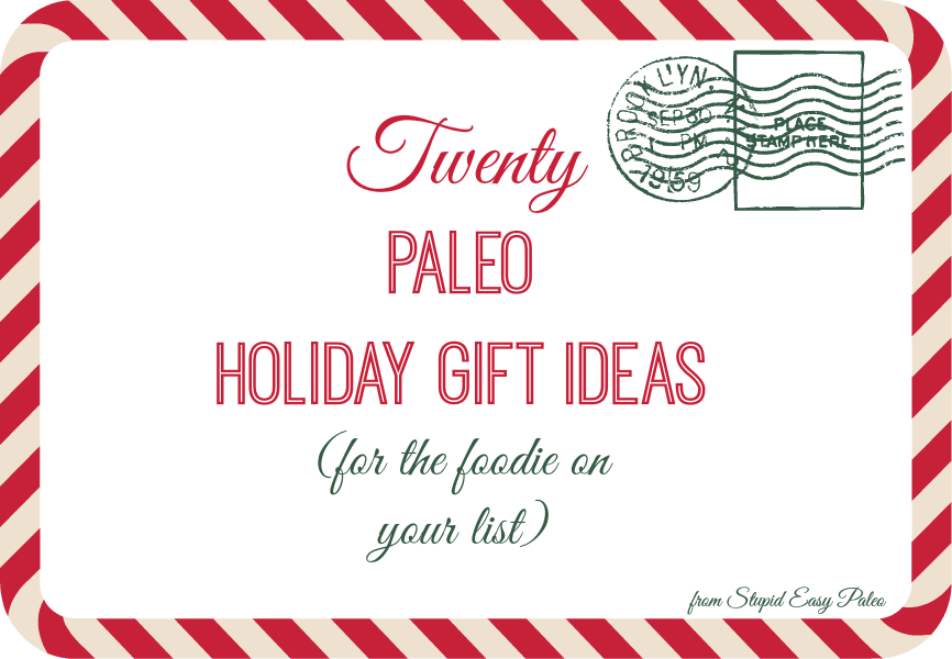 Paleo Holiday Gift Ideas | StupidEasyPaleo.com