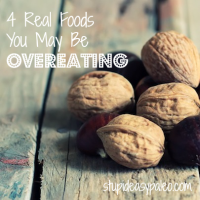 4 Real Foods You May Be Overeating | stephgaudreau.com