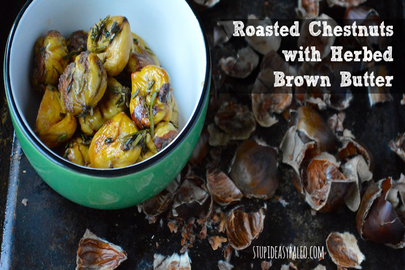 Roasted Chestnut with Herbed Brown Butter | stupideasypaleo.com