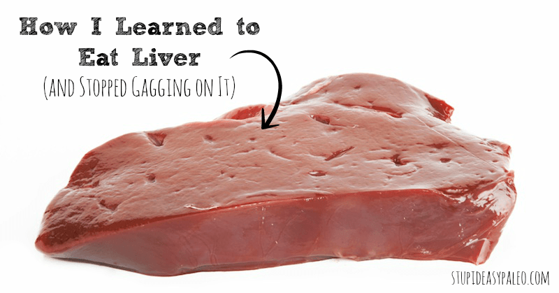 How I Learned to Eat Liver | stephgaudreau.com