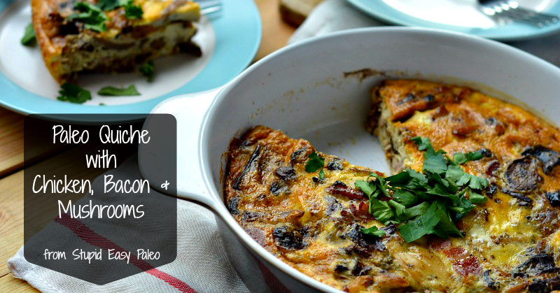 Paleo Chicken Bacon Mushroom Quiche | stupideasypaleo.com
