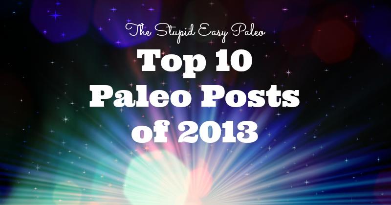 Top 10 Paleo Posts of 2013 | stephgaudreau.com