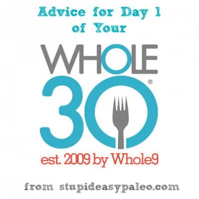Advice for Whole30 Day 1 | stephgaudreau.com