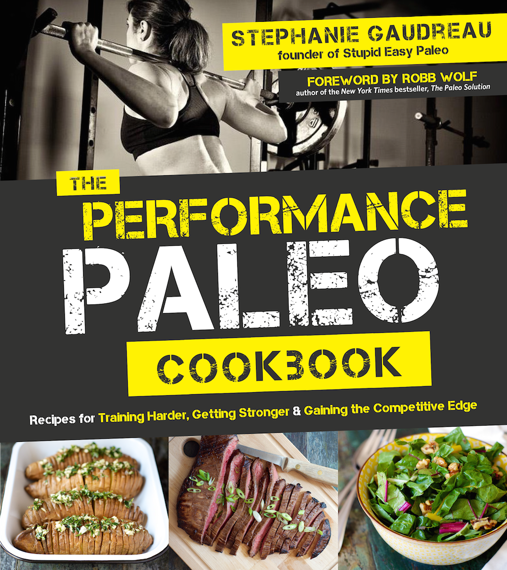 Performance Paleo Cookbook | stupideasypaleo.com