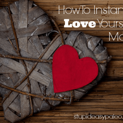 How To Instantly Love Yourself More | stephgaudreau.com