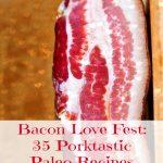 Bacon Love Fest: 35 Portktastic Paleo Recipes