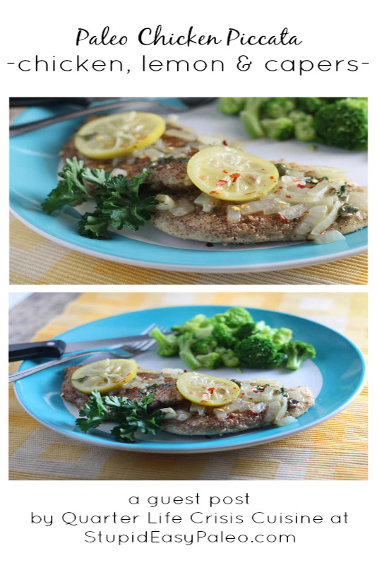 Chicken, lemon and capers mingle in this Paleo Chicken Piccata recipe, a guest post by Quarter Life Crisis Cuisine here on the blog!   StupidEasyPaleo.com