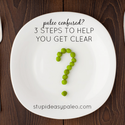 Paleo Confused? 3 Steps to Help You Get Clear | stephgaudreau.com
