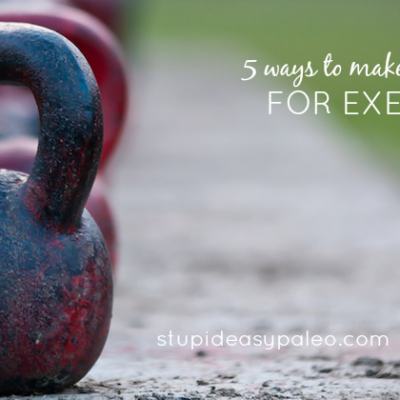 5 Ways to Make More Time for Exercise | stephgaudreau.com
