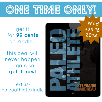 The Paleo Athlete Kindle Buck Sale | stephgaudreau.com