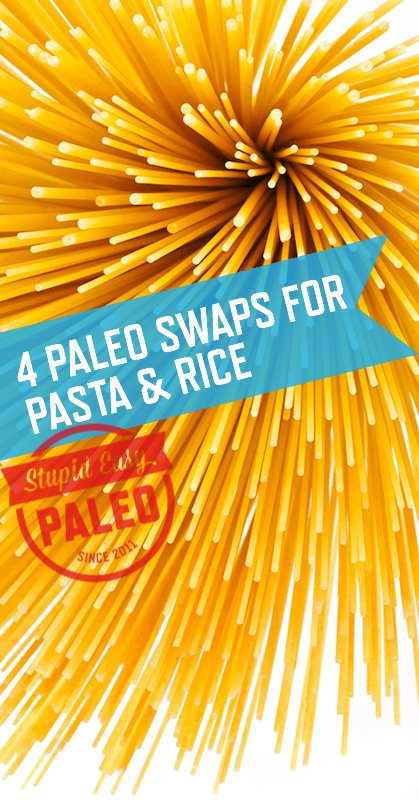 Learning some simple paleo swaps for pasta & rice can really help ease the transition into a Paleo way of eating. Learn about 4 top paleo swaps in this tutorial. | StupidEasyPaleo.com