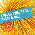 4 Paleo Swaps for Pasta & Rice | stupideasypaleo.com