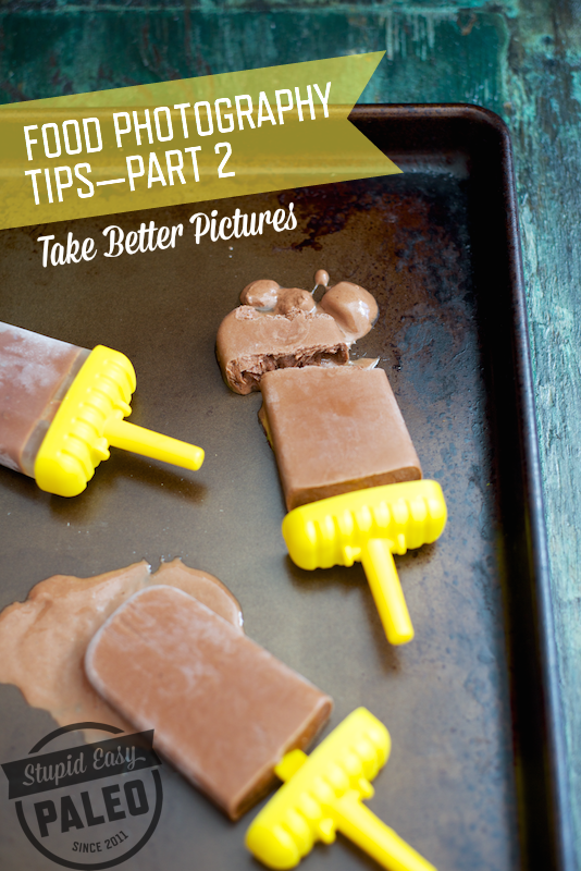 Food Photography Tips – Part 2   StupidEasyPaleo.com