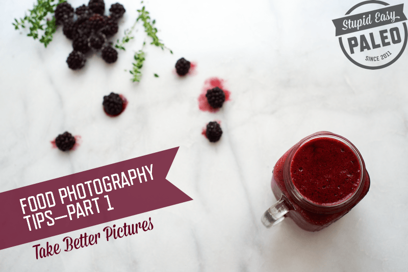 Food Photography Tips—Part 1 | stephgaudreau.com
