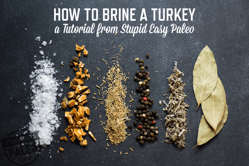 How to brine a turkey or chicken? I'm covering this simple method in today's post and giving you my favorite go-to brine ingredients for succulent poultry every time. | StupidEasyPaleo.com