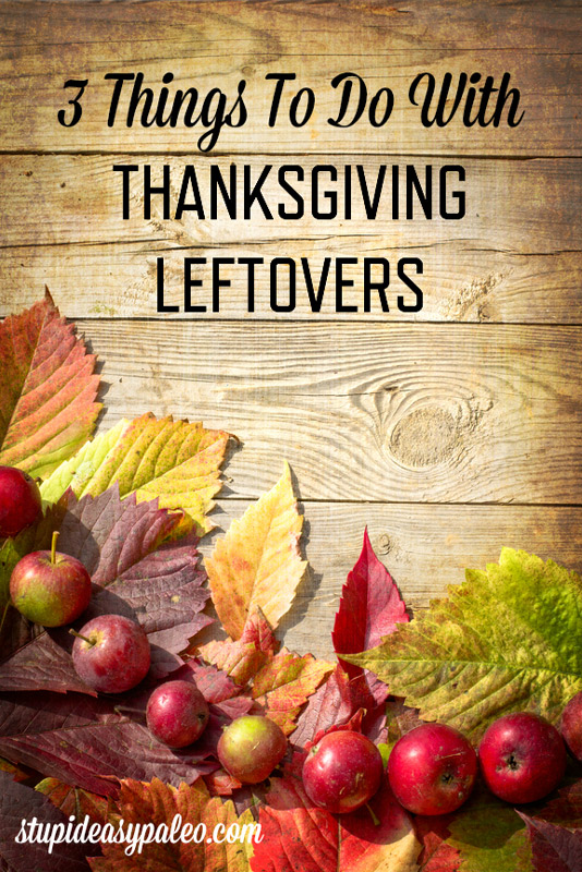 Thanksgiving leftovers: Love them or hate them, they seem to be an inevitability...unless your guests are much hungrier than you planned on! | StupidEasyPaleo.com