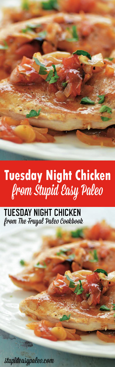 Make this Tuesday Night Chicken recipe from Frugal Paleo Cookbook! It's bursting with flavor and packed with healthy ingredients! | StupidEasyPaleo.com