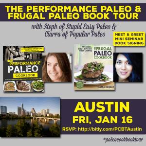 Performance Paleo & Frugal Paleo Cookbook Tour Austin | stephgaudreau.com