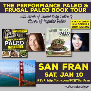 Performance Paleo & Frugal Paleo Cookbook Tour San Francisco | stephgaudreau.com