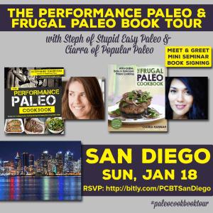 Performance Paleo & Frugal Paleo Cookbook Tour San Diego | stephgaudreau.com