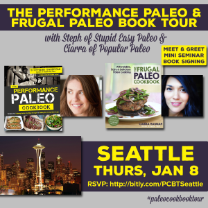 Performance Paleo & Frugal Paleo Cookbook Tour Seattle | stupideasypaleo.com