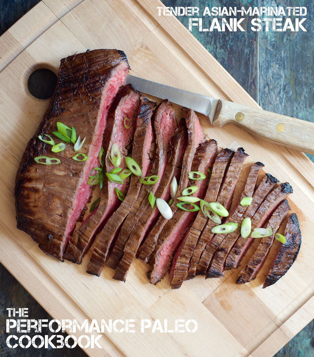 Tender Asian-Marinated Flank Steak: Performance Paleo Cookbook ...