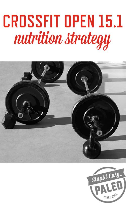 CrossFit Open 15.1 Nutrition Strategy