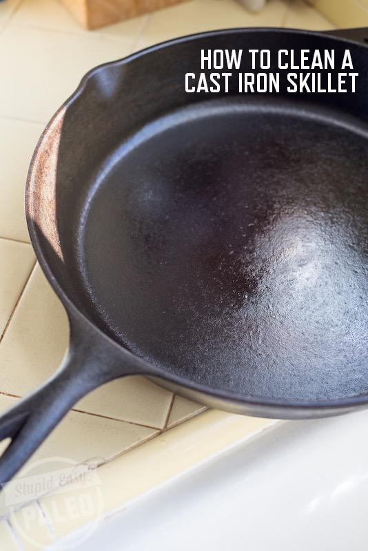 How To Clean a Cast Iron Skillet | stephgaudreau.com