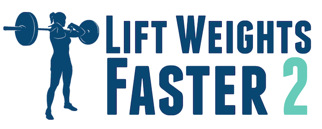 Lift Weights Faster 2 by Jen Sinkler | stephgaudreau.com