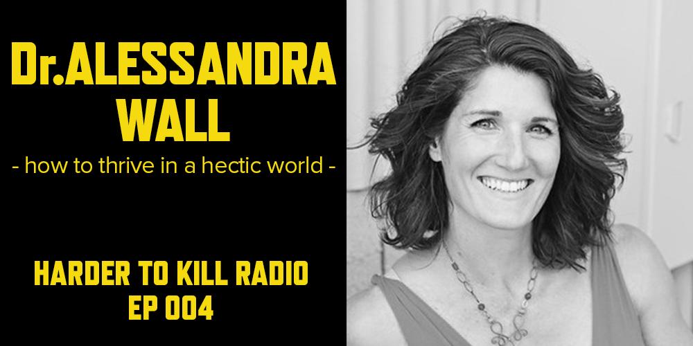 Harder to Kill Radio 004 - Dr. Alessandra Wall   stupideasypaleo.com