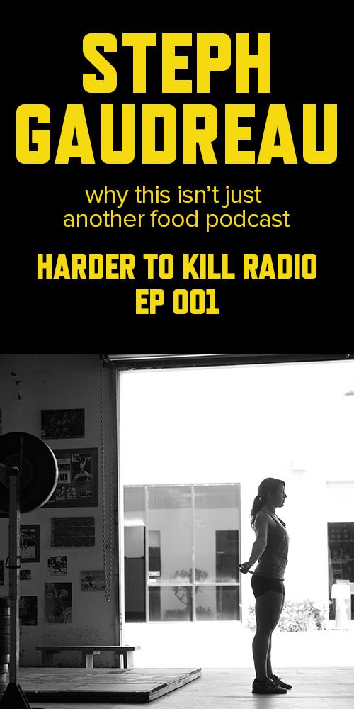Harder to Kill Radio 001 - Steph Gaudreau | stupideasypaleo.com
