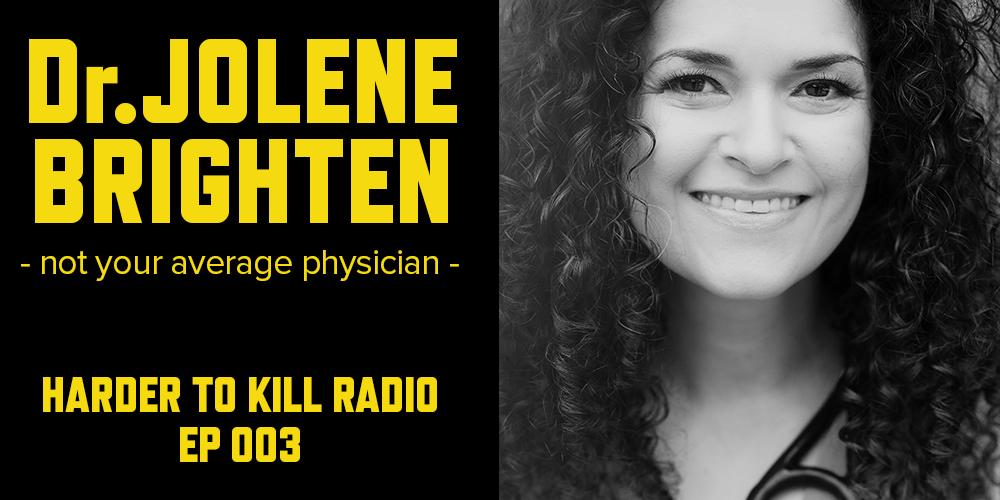 Harder to Kill Radio 003 - Dr. Jolene Brighten | stephgaudreau.com