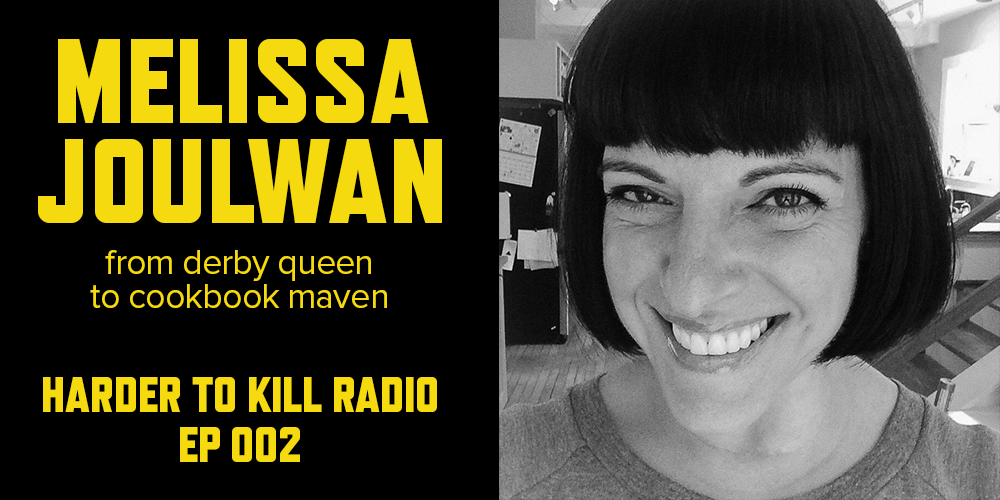 Harder to Kill Radio 002 - Melissa Joulwan | stephgaudreau.com