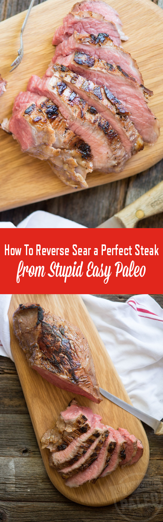 Learn how to reverse sear the perfect steak using this simple technique. You'll end up with evenly-cooked, juicy meat no matter the size! | StupidEasyPaleo.com
