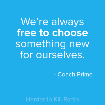 Harder to Kill Radio 012 - Coach Prime | stephgaudreau.com