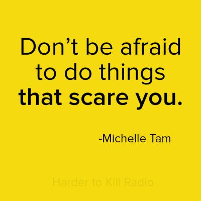 Harder to Kill Radio 013 - Michelle Tam | stephgaudreau.com