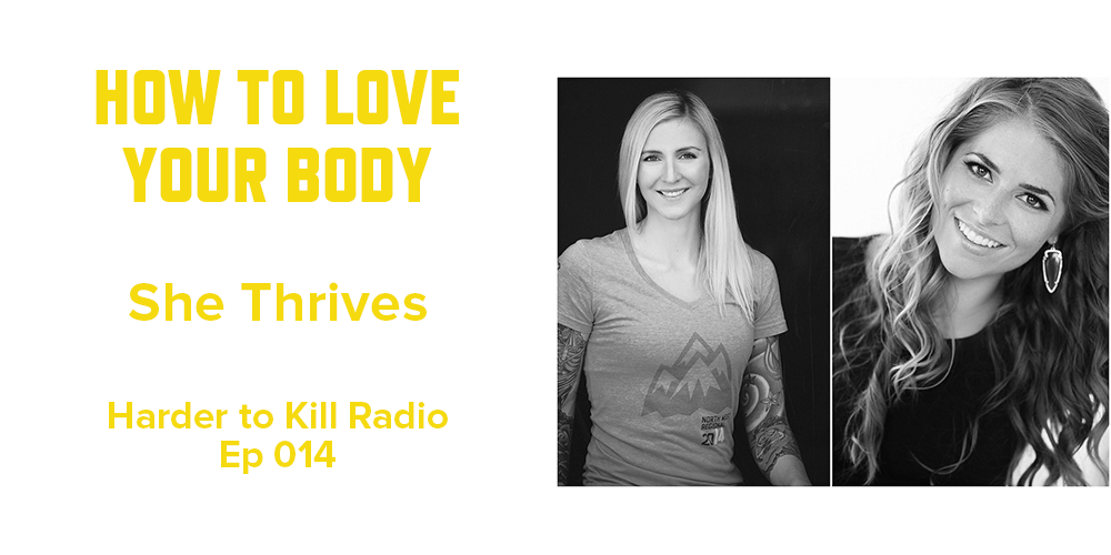Harder to Kill Radio 014 - She Thrives | stupideasypaleo.com