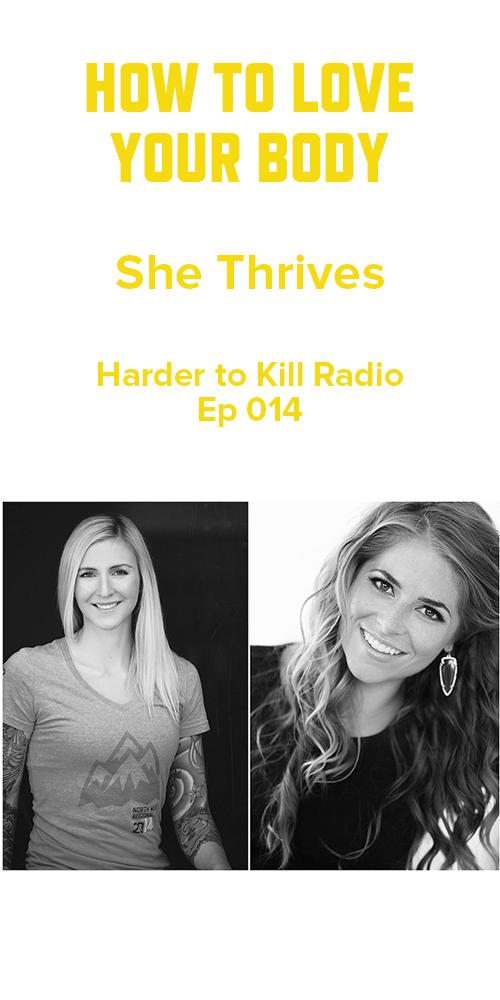 Harder to Kill Radio 014 - She Thrives | stephgaudreau.com