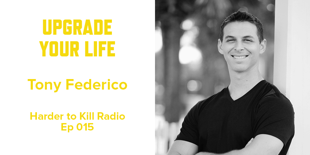 Harder to Kill Radio 015 - Tony Federico | stephgaudreau.com