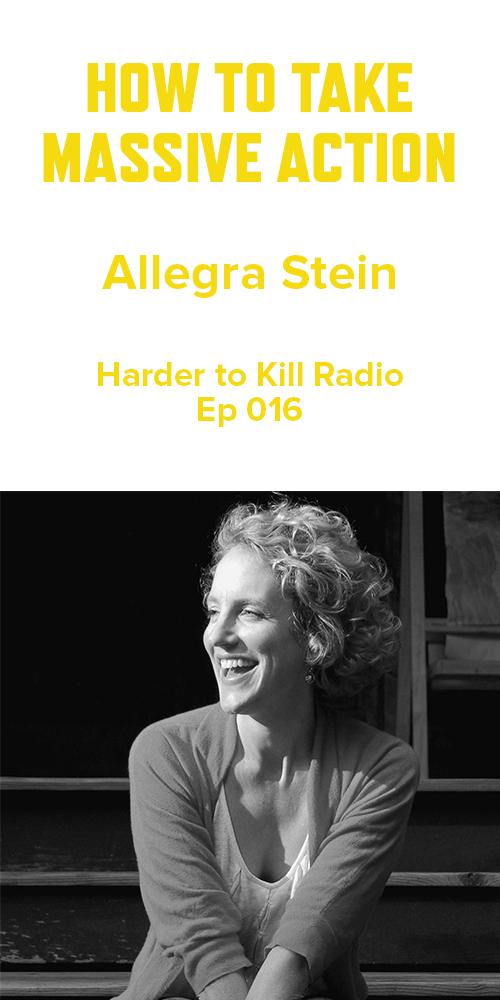 Harder to Kill Radio 016 - Allegra Stein | stephgaudreau.com