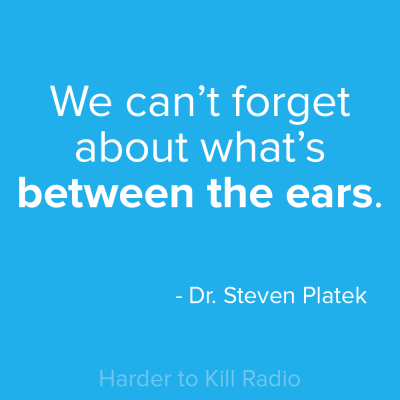 Harder to Kill Radio 018 - Dr. Steven Platek | stephgaudreau.com