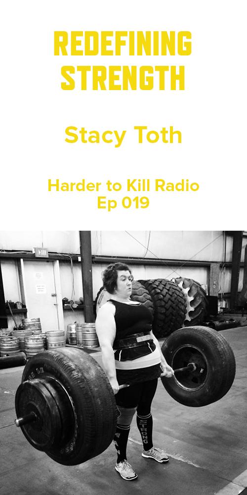 Harder to Kill Radio 019 - Stacy Toth | stephgaudreau.com