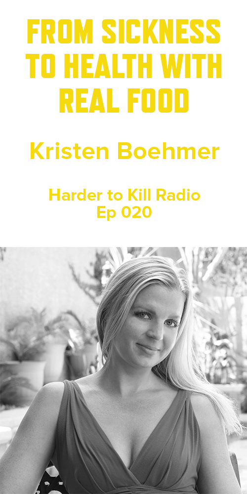 Harder to Kill Radio 020 - Kristen Boehmer | stupideasypaleo.com