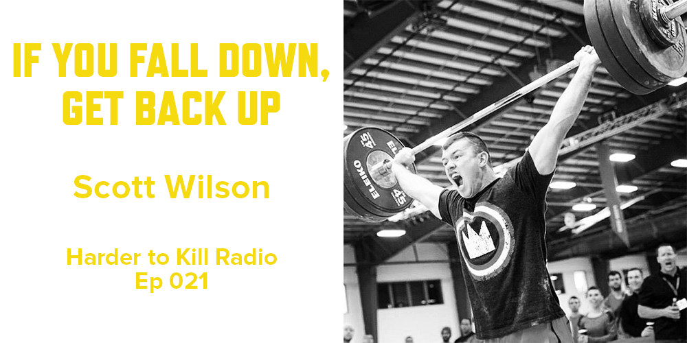 Harder to Kill Radio 021 - Scott Wilson | stupideasypaleo.com