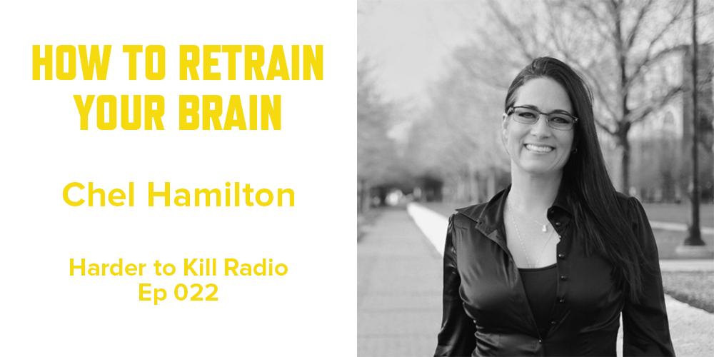 Harder to Kill Radio 021 - Chel Hamilton | stephgaudreau.com