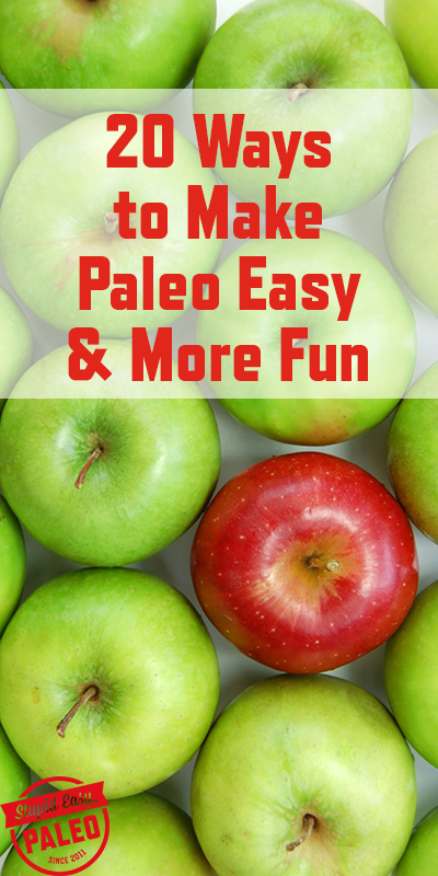 20 Ways to Make Paleo Easier & More Fun | stephgaudreau.com