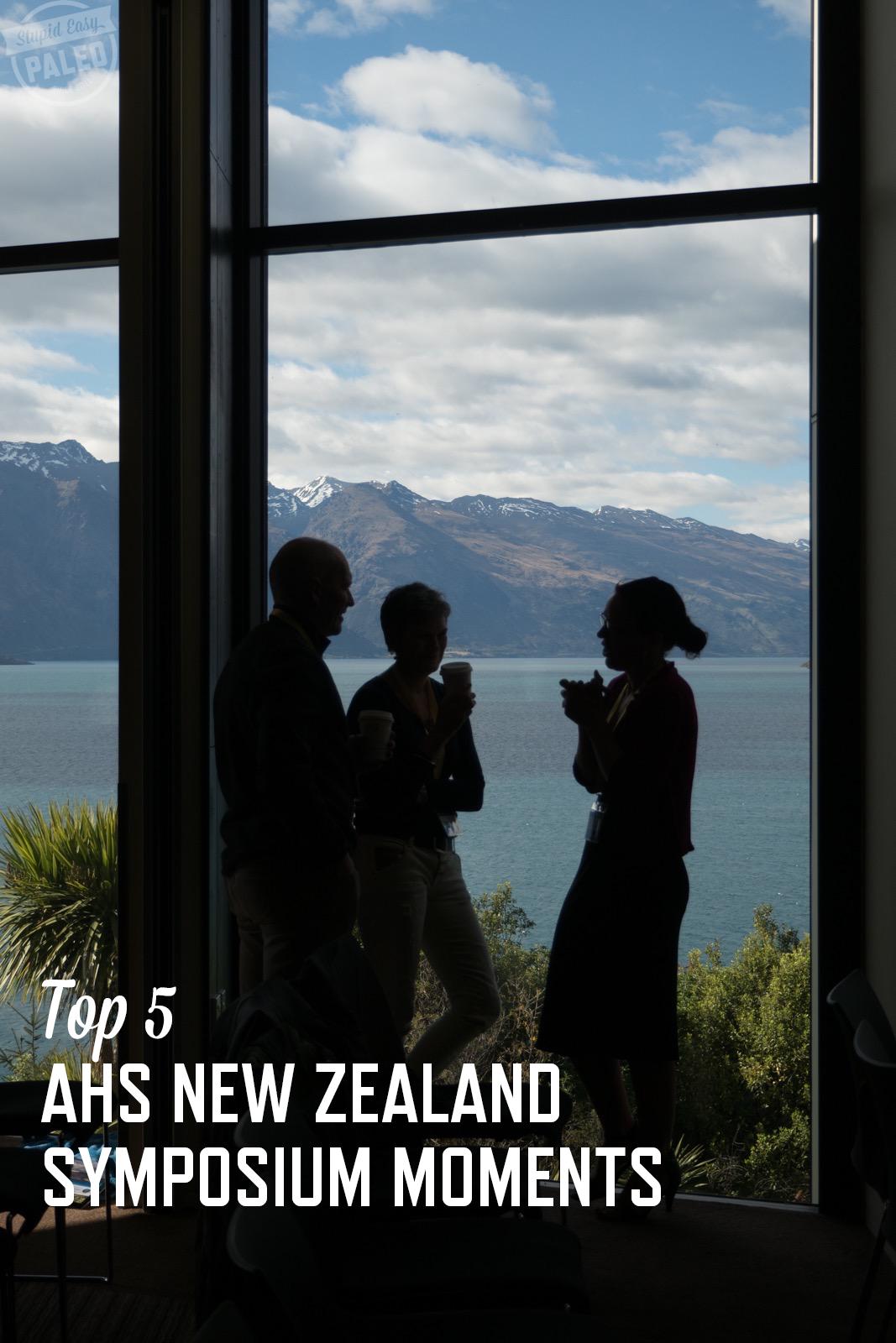 Top 5 AHS New Zealand Symposium Moments | stephgaudreau.com