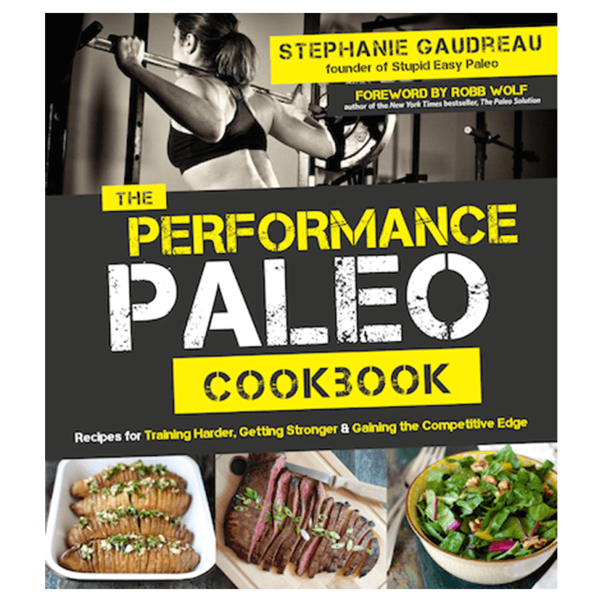Performance Paleo Cookbook   stupideasypaleo.com
