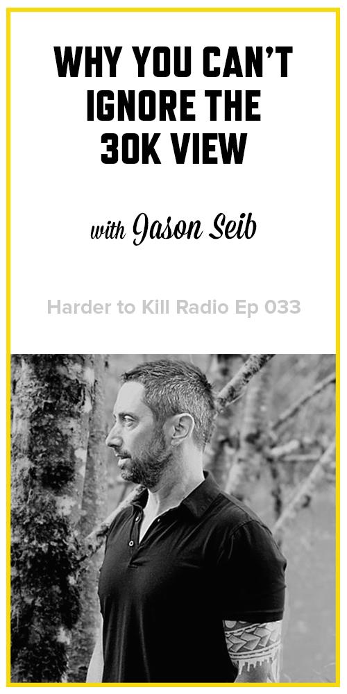 Harder to Kill Radio 033 - Jason Seib | stephgaudreau.com
